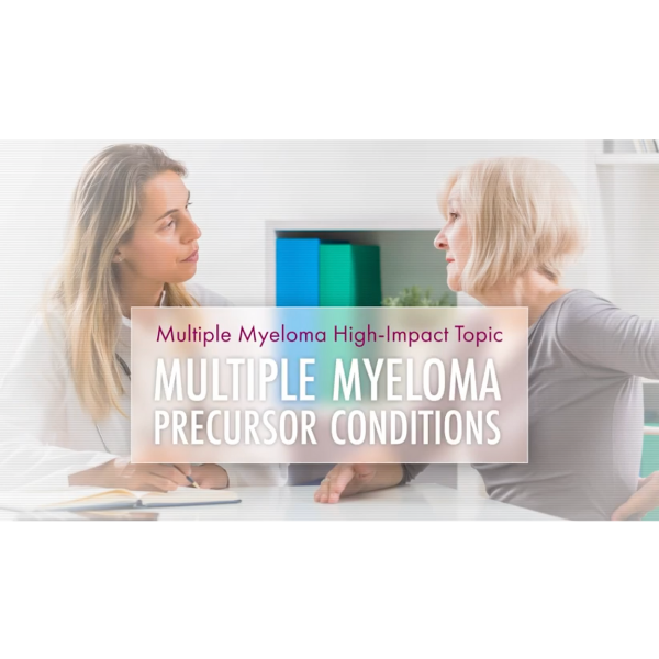 MMRF Patient Education: Multiple Myeloma Precursor Conditions
